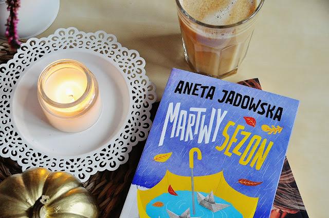 """Martwy sezon"" - Aneta Jadowska"