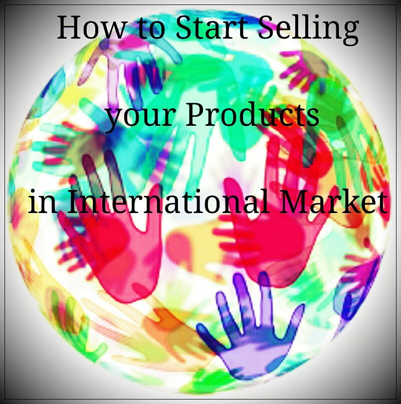 Tips-to-start-selling-your-products-in-International-global-markets