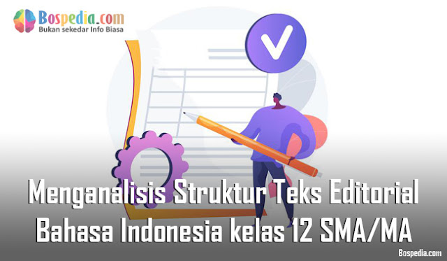 Materi Menganalisis Struktur Teks Editorial Mapel Bahasa Indonesia kelas 12 SMA/MA