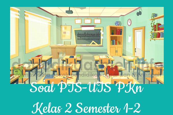 Soal PTS UTS PKn Kelas 2 Semester 2 SD MI Tahun 2019-2020