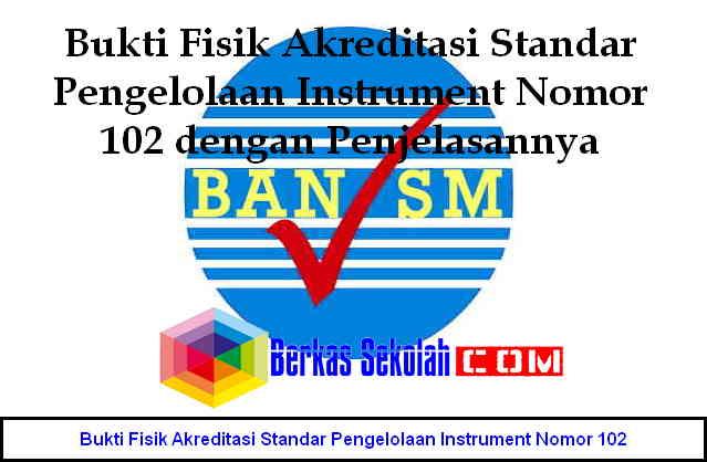 Download Bukti Fisik Akreditasi Standar Pengelolaan Instrument Nomor 102