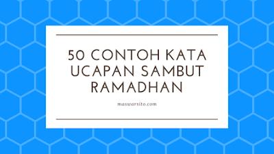 50 contoh kata ucpan menyambut bulan ramadhan terbaru