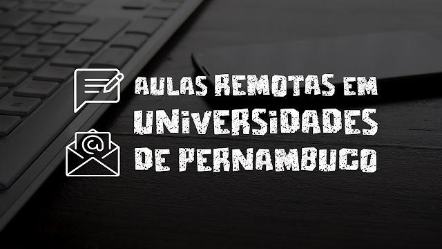 AULAS REMOTAS EM UNIVERSIDADES DE PERNAMBUCO