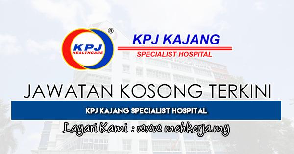 Jawatan Kosong Terkini 2019 di KPJ Kajang Specialist Hospital