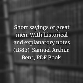Short sayings of great men