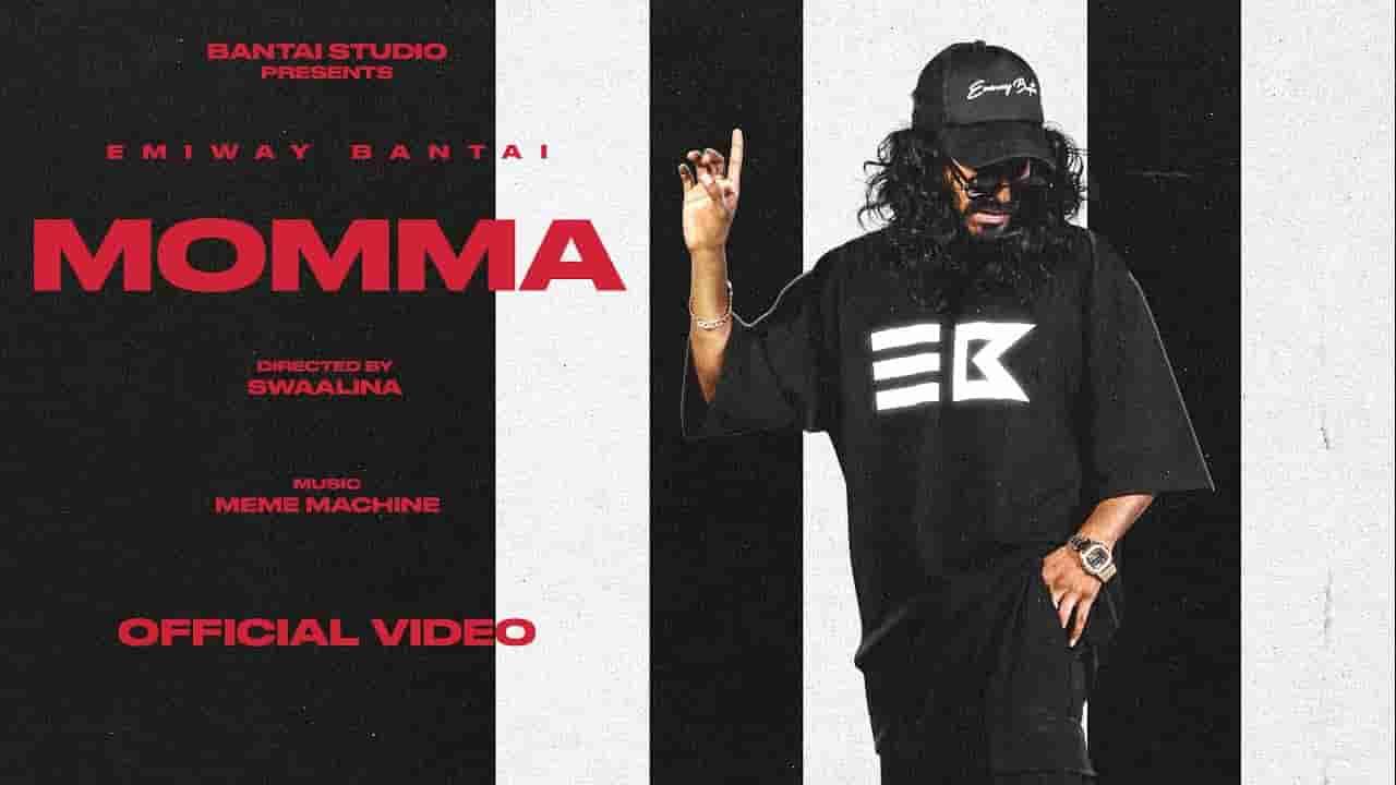 Momma lyrics Emiway Bantai Malum hai na Hindi Song