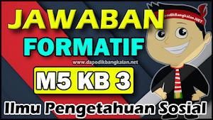 Jawaban Modul 5 IPS Formatif M5 Kb 3
