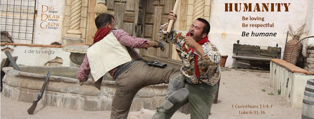 Image of stunt show with two cowboys fighting. Caption displays: Humanity. Be loving. Be respectful. Be humane. (1 Corinthians 13:4-7 and Luke 6:31-36)