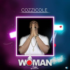 Download Music Mp3:- Cozzicole – Woman