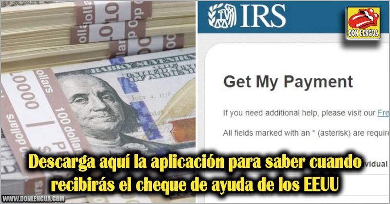 Descarga aquí la aplicación para saber cuando recibirás el cheque de ayuda de los EEUU
