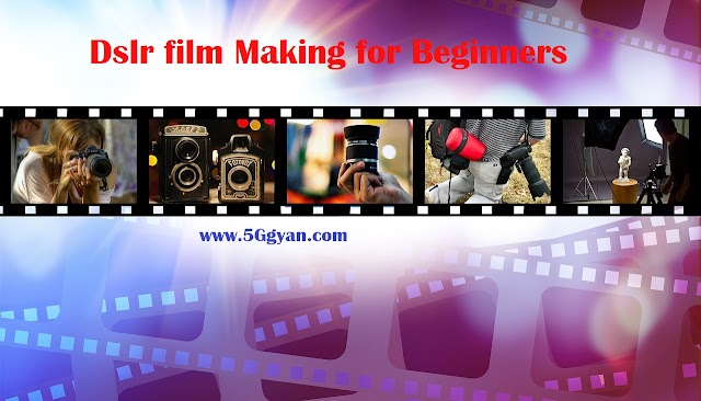 Dslr film Making for Beginners Course free download