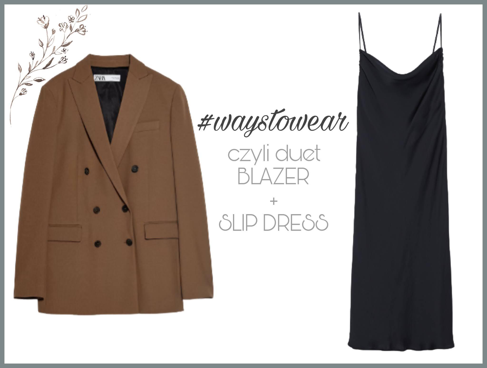 Ways to wear czyli duet blazer + slip dress na 6 sposobów