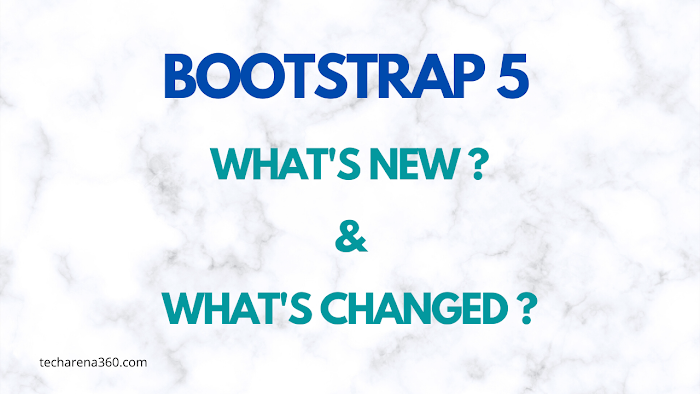 Bootstrap 5: what's new & what's changed?