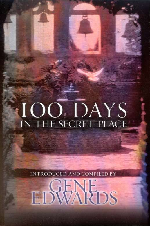 Gene Edwards-100 Days In The Secret Place-
