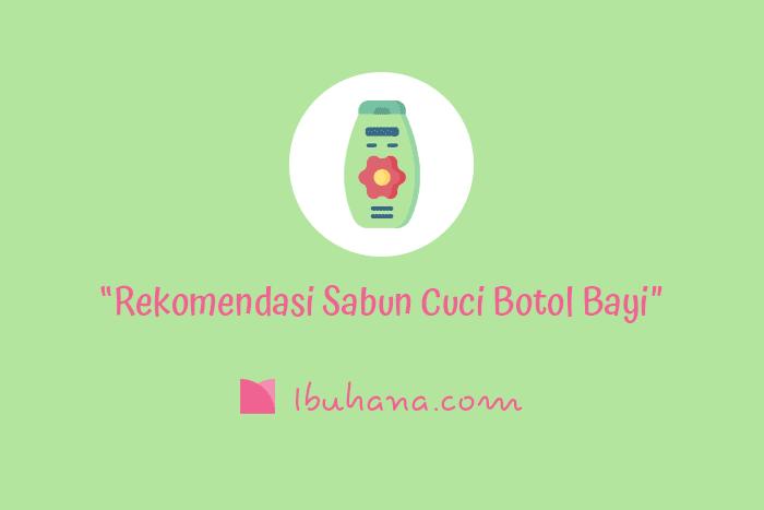 rekomendasi sabun cuci untuk botol susu yang aman untuk bayi