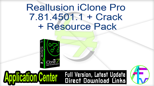 Reallusion iClone Pro 7.81.4501.1 + Crack + Resource Pack