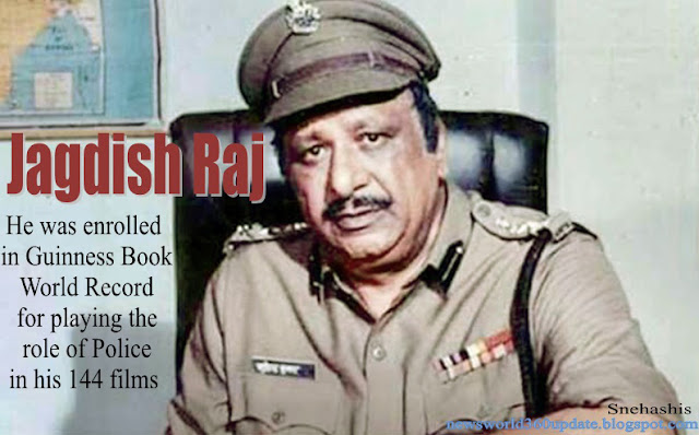 Jagdish Raj was enrolled in the Guinness Book World Record for playing the role of police in his 144 films.