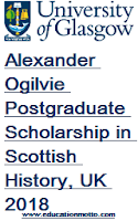 Alexander Ogilvie Postgraduate Scholarship in Scottish History, UK 2018, Eligibility Criteria, Method of Applying, Description, Application Deadline, Master Level Scholarship