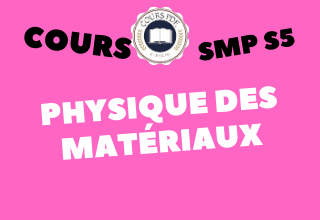 PHYSIQUE DES MATÉRIAUX SMP S5