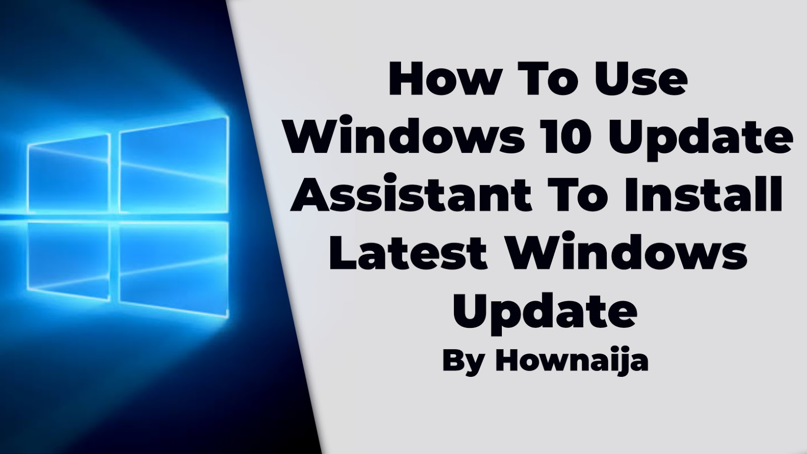 How To Use Windows 10 Update Assistant To Install Latest Windows Update
