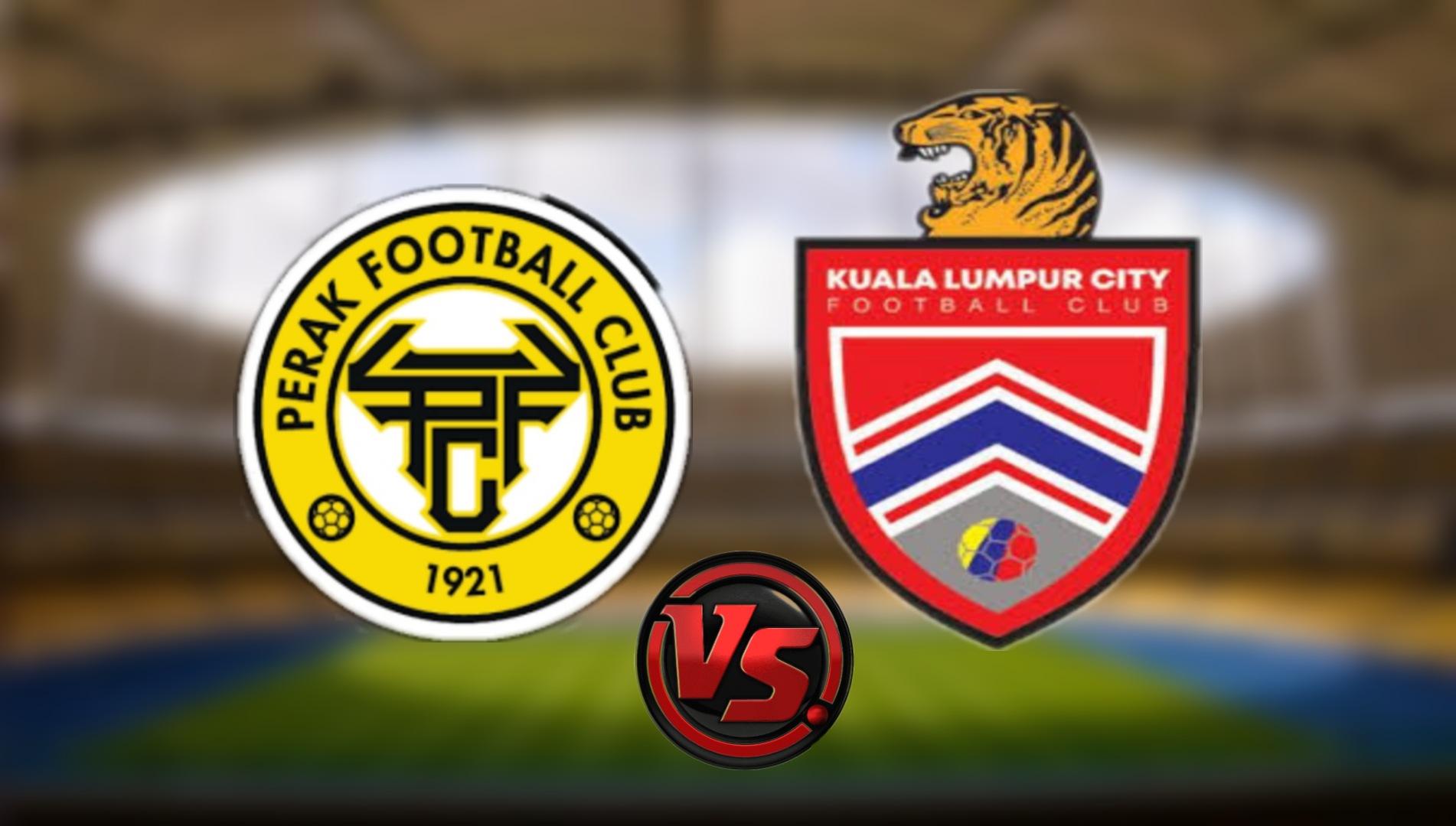 Live Streaming Perak FC vs Kuala Lumpur City FC Liga Super 27.7.2021