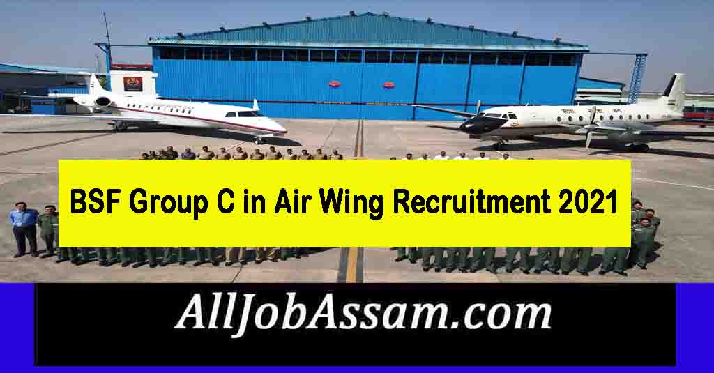 BSF Group C in Air Wing Recruitment 2021