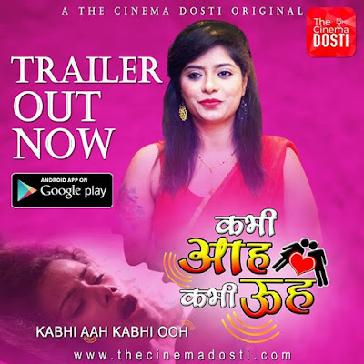 Kabhi Aah Kabhi Ooh Web series Wiki cinema dost app