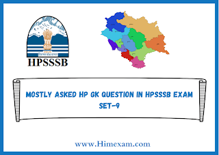 Mostly asked hp gk question in HPSSSB Exam set-9