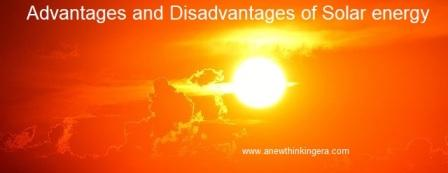 Advantage and Disadvantage of solar energy