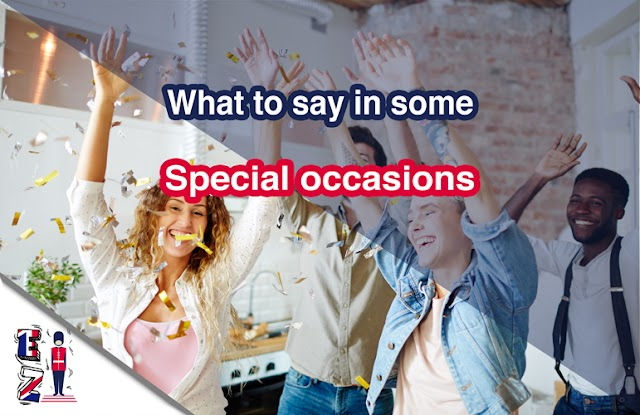 What to say in some specific situations and special occasions