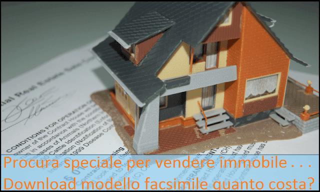 Procura speciale a vendere immobile: modello fac simile quanto costa?