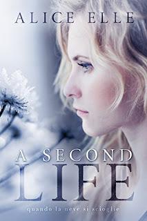 A Second Life: Quando La Neve Si Scioglie PDF