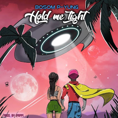 Bosom P-Yung - Hold Me Tight (Prod. By Ipappi - Audio MP3)
