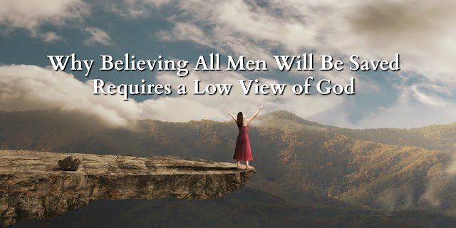 Why Believing All Men Will Be Saved Requires a Low View of God - Romans 3:12