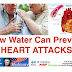 Drinking Water Reduces Our Heart Attack Risks...Details