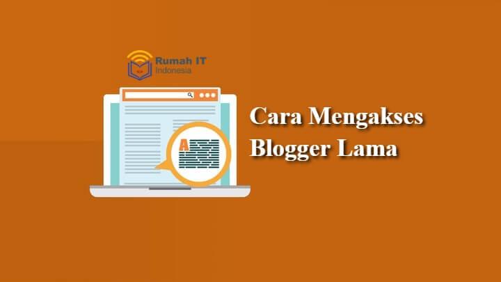 Cara Mengembalikan Tampilan Blogger Lama