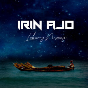 DOWNLOAD MP3: Laberry Manny – Irin Ajo (Journey)