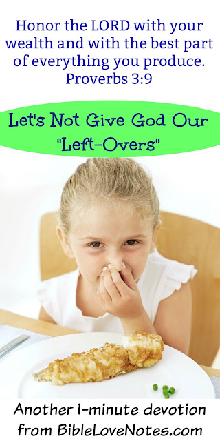 Don't Give God Your Leftovers-Proverbs 3:9