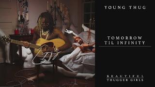 Young Thug Ft. Gunna – Tomorrow Til Infinity