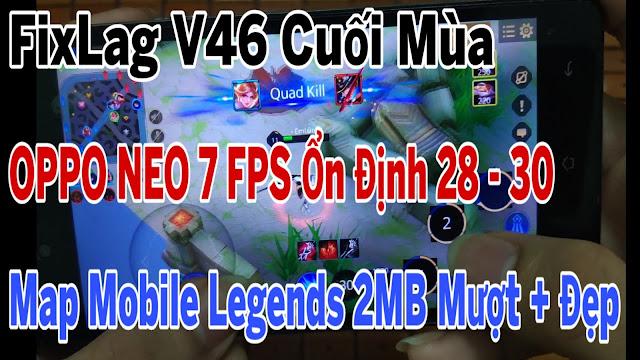 Fix Lag Liên Quân Cuối Mùa OPPO NEO 7 Siêu Mượt Giảm Lag Bằng Map Mobile Legends Vừa Đẹp Vừa Mượt | HQT CHANNEL