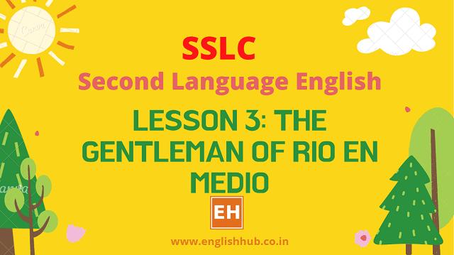 SSLC SL English Q&A of Lesson 3: The Gentleman of Rio en Medio
