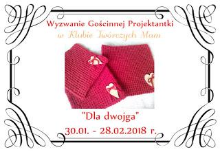 http://klub-tworczych-mam.blogspot.com/2018/01/wyzwanie-goscinnej-projektantki-dla.html