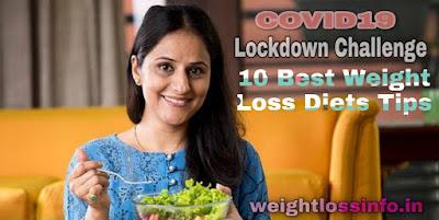 Lockdown Challenge: 10 Best Weight Loss Diet Tips