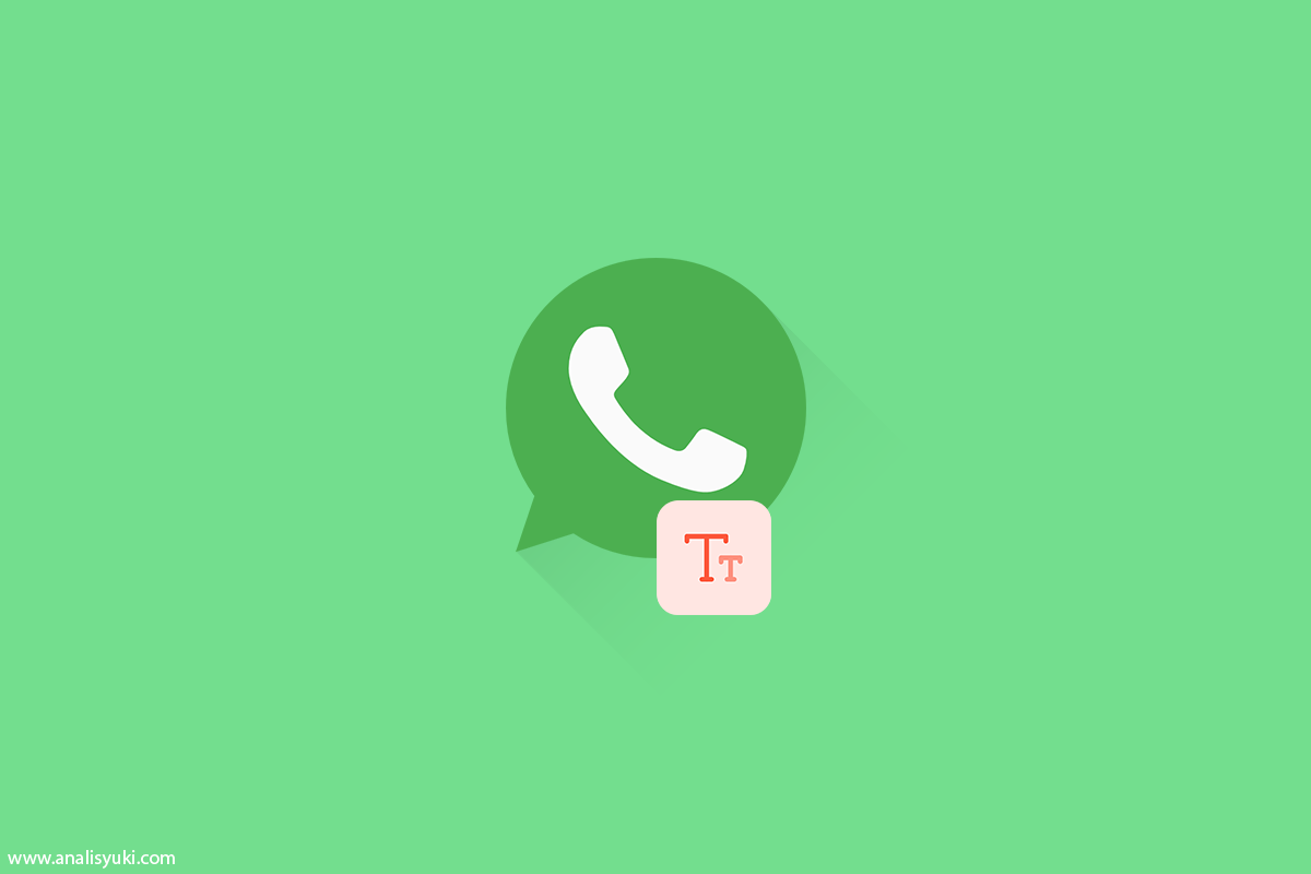 Cara Mengganti Font Tulisan di WhatsApp