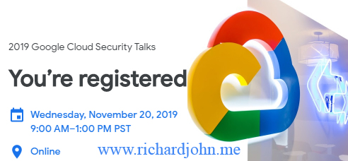 Google Cloud Security Talks - November 2019 - RJO Ventures, Inc. #richardjohn786
