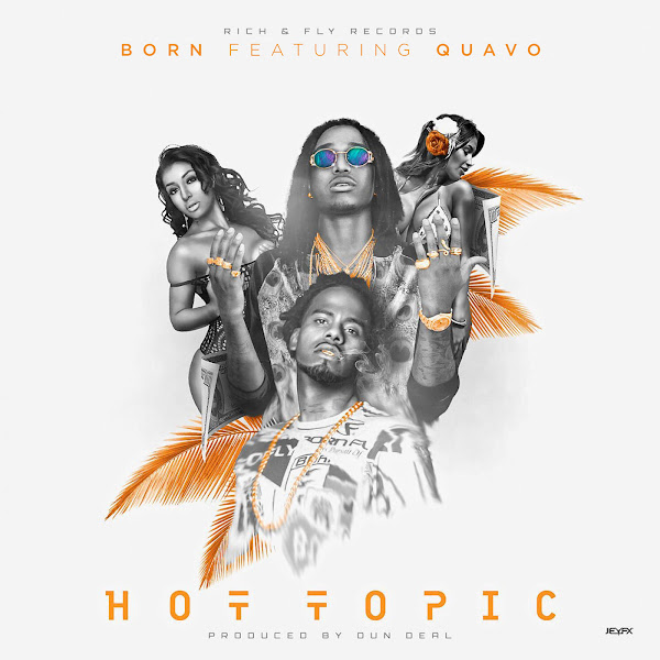Born - Hot Topic (feat. Quavo) - Single Cover