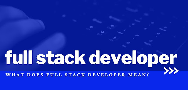 What does full stack developer mean?