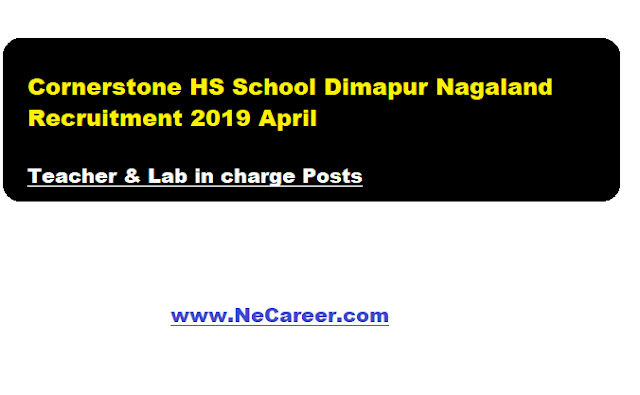 teaching jobs in nagaland 2019 april--cornerstone hs shool