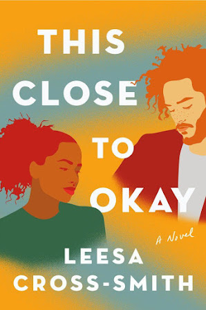 This Close to Okay By Leesa Cross-Smith In Pdf 2021