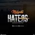 New |  Mabantu – Haters | Audio